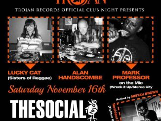 Trojan Records Official Club Night / November Edition - DJs Lucky Cat, Alan Handscombe, Mark Professor. The Social5 Little Portland Street, W1W 7JD London. Playing Reggae, Ska & Rocksteady. 16/11/19