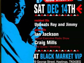 Upbeat Christmas Warm Up. DJs Ian Jackson, Craig Mills, Roy & Jimmy. Blackmarket VIP Venue, 10 George Street, Hastings, East Sussex TN343EG. Playing Soul, 60s Soul, Northern Soul, vintage R&B & Mod. 14/12/19