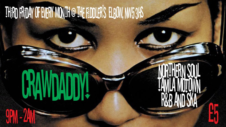 Crawdaddy! with guest DJ Kevin Fingier, The Fiddlers Elbow, London, NW5 3HS - Soul, Mod, Ska, 60s R&B, Northern Soul, Rocksteady & Motown. 17/01/2020