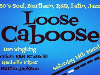 Loose Caboose - DJs Rachelle Piper, Martin Jackson & Dan Singking. Lewes Con Club, 139 High Street, Lewes, BN7 1XS GB, 60s Soul, Northern Soul, 60s R&B, Latin & Jazz - 14/03/20