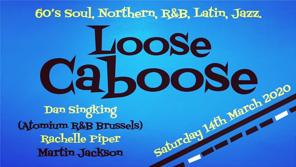 Loose Caboose - DJs Rachelle Piper, Martin Jackson & Dan Singking. Lewes Con Club, 139 High Street, Lewes, BN7 1XS GB, 60s Soul, Northern Soul, 60s R&B, Latin & Jazz - 14/03/20