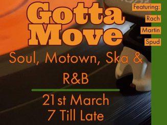 Gotta Move Part 2 - DJs Ian Seaman, Spud, Rach, Joel Lehair, Daz Stamp, Ian Seng, Ian Forrester & Peter Hibbitt. Isaac Newton Pub, High Street, Grantham NG31 6. Playing club / 60s Soul, 60s R&B, Vintage R&B, Mod Beats, Ska & Motown. 21/03/20