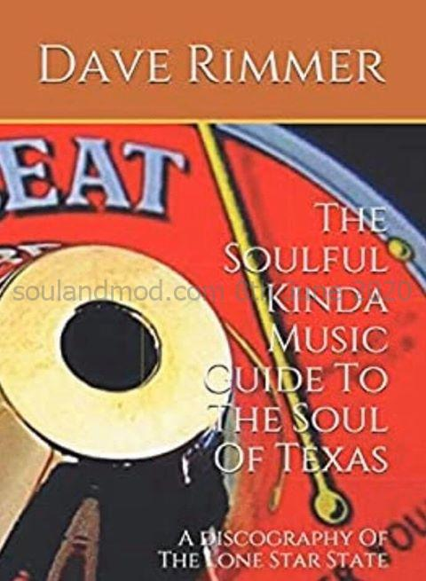 The Soulful Kinda Music Guide To The Soul Of Texas - Dave Rimmer